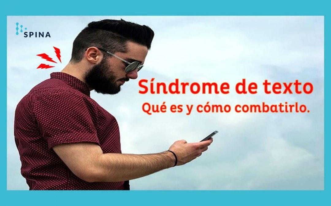 Síndrome de Texto por uso inadecuado del celular.